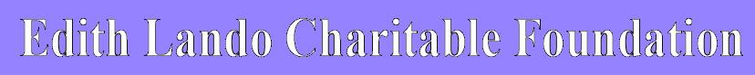 The Edith Lando Charitable Foundation company